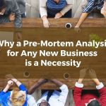Why a Pre-Mortem Analysis for Any New Greater Sacramento Business is a Necessity
