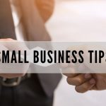 Your Sacramento Business Better Have Learned These Small Business Tips…